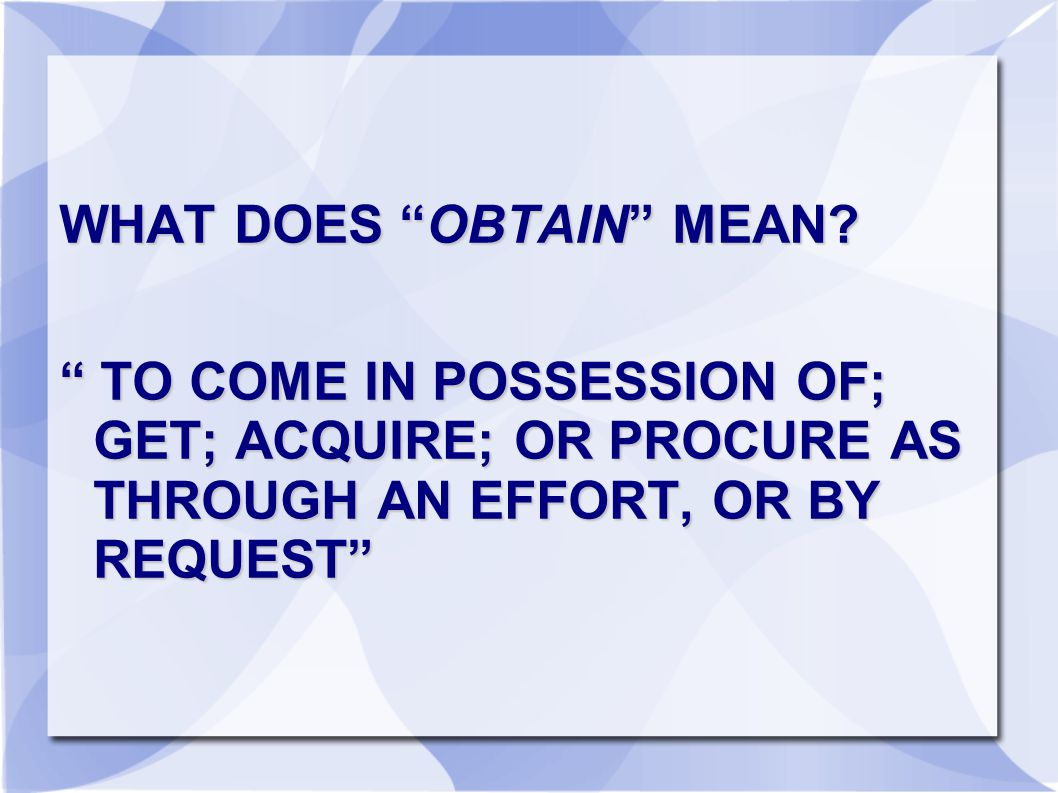 WHAT DOES OBTAIN MEAN