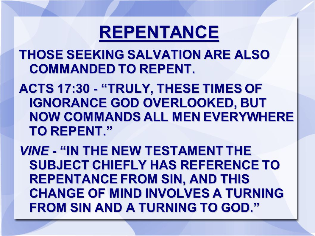 REPENTANCE THOSE SEEKING SALVATION ARE ALSO COMMANDED TO REPENT.