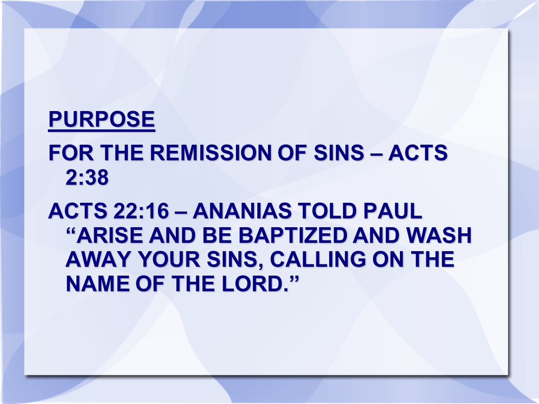PURPOSE FOR THE REMISSION OF SINS – ACTS 2:38.