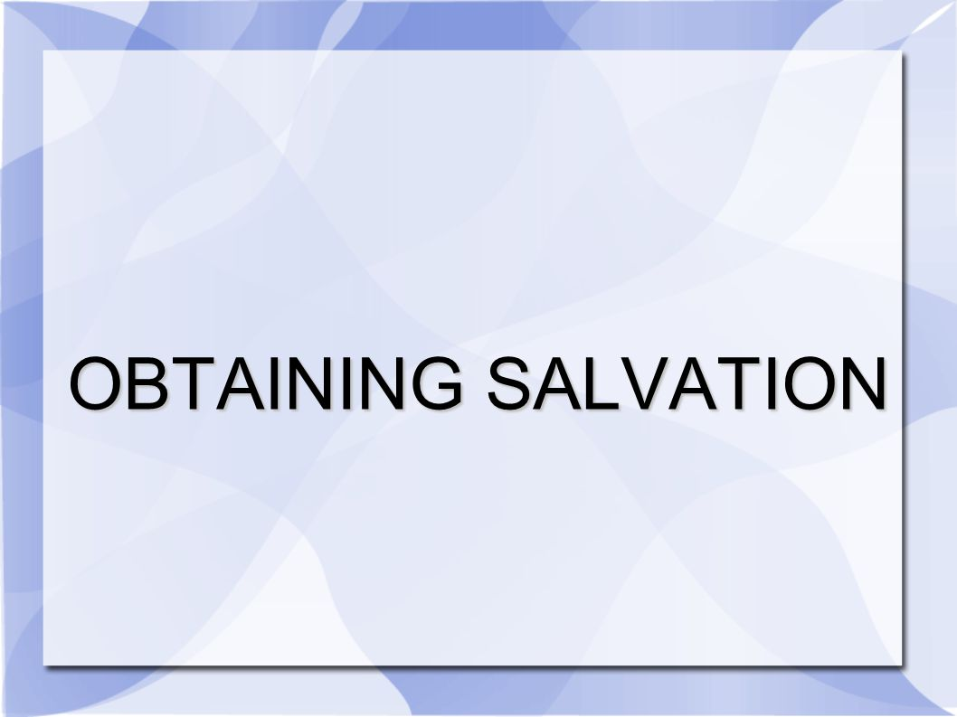 OBTAINING SALVATION