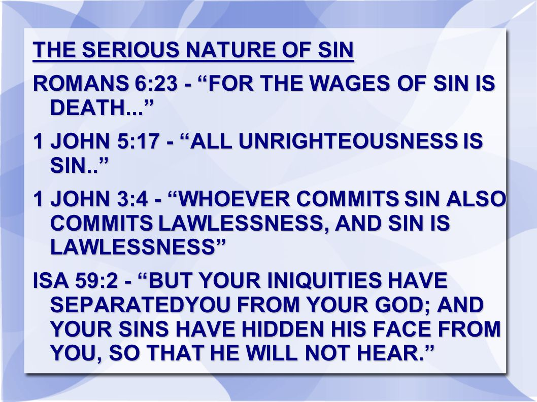 THE SERIOUS NATURE OF SIN