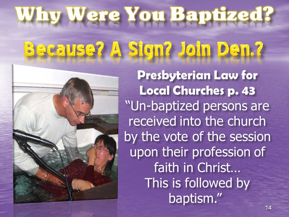 Because A Sign Join Den. Why Were You Baptized