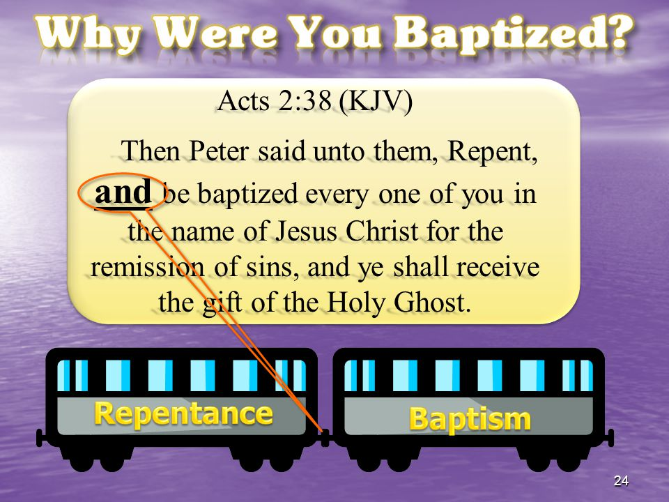 Why Were You Baptized Acts 2:38 (KJV)