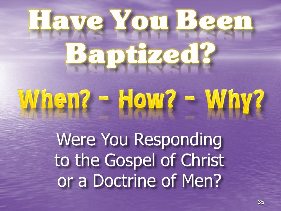 Were You Responding to the Gospel of Christ or a Doctrine of Men
