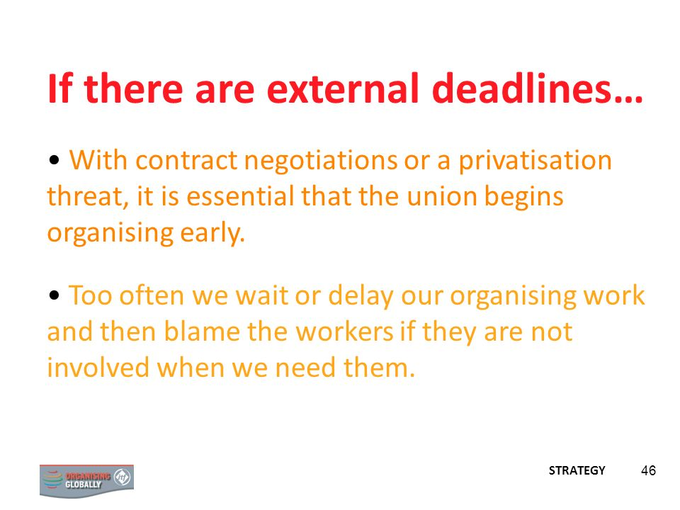 If there are external deadlines…