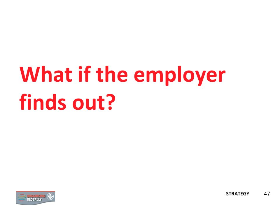 What if the employer finds out