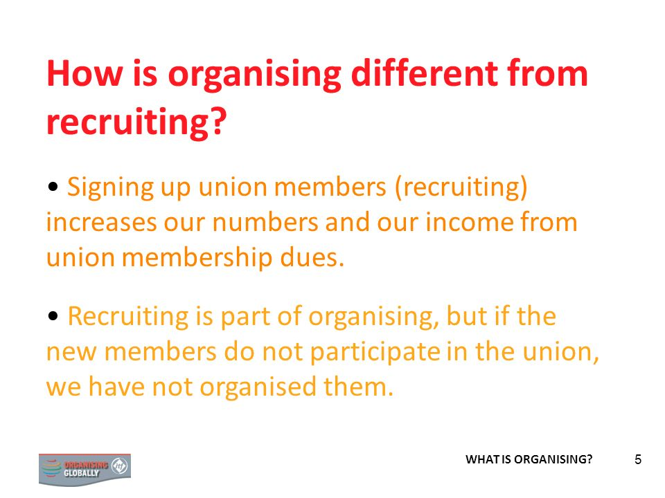 How is organising different from recruiting