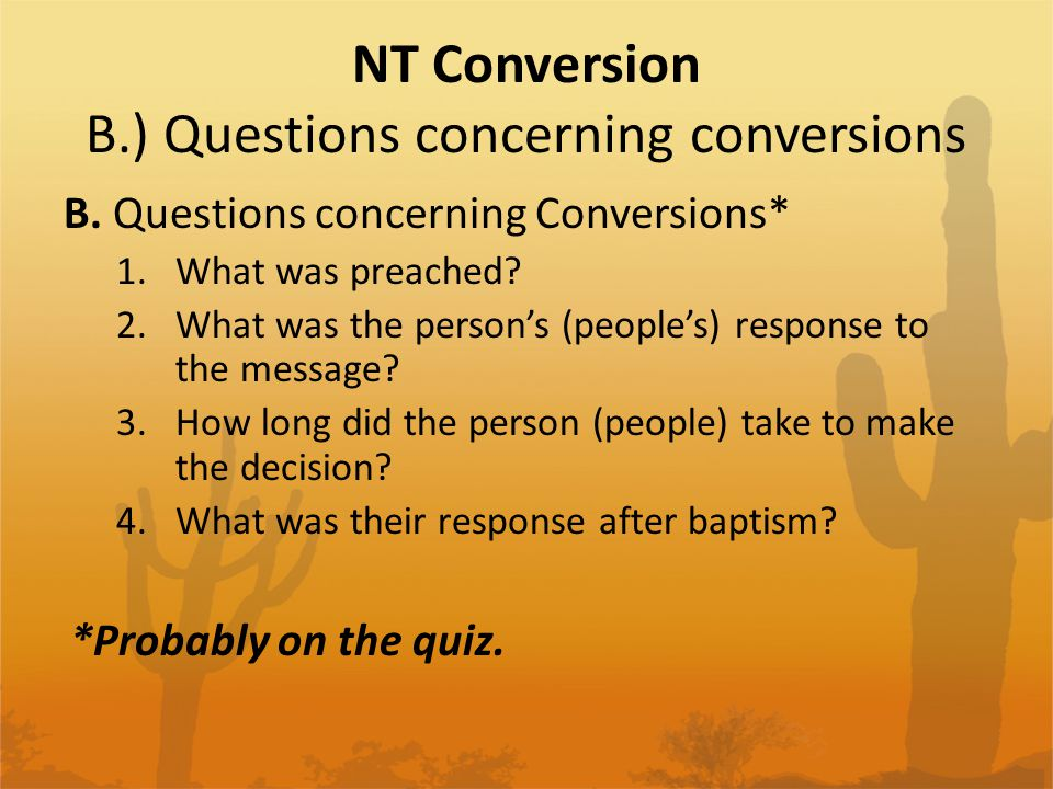 NT Conversion B.) Questions concerning conversions