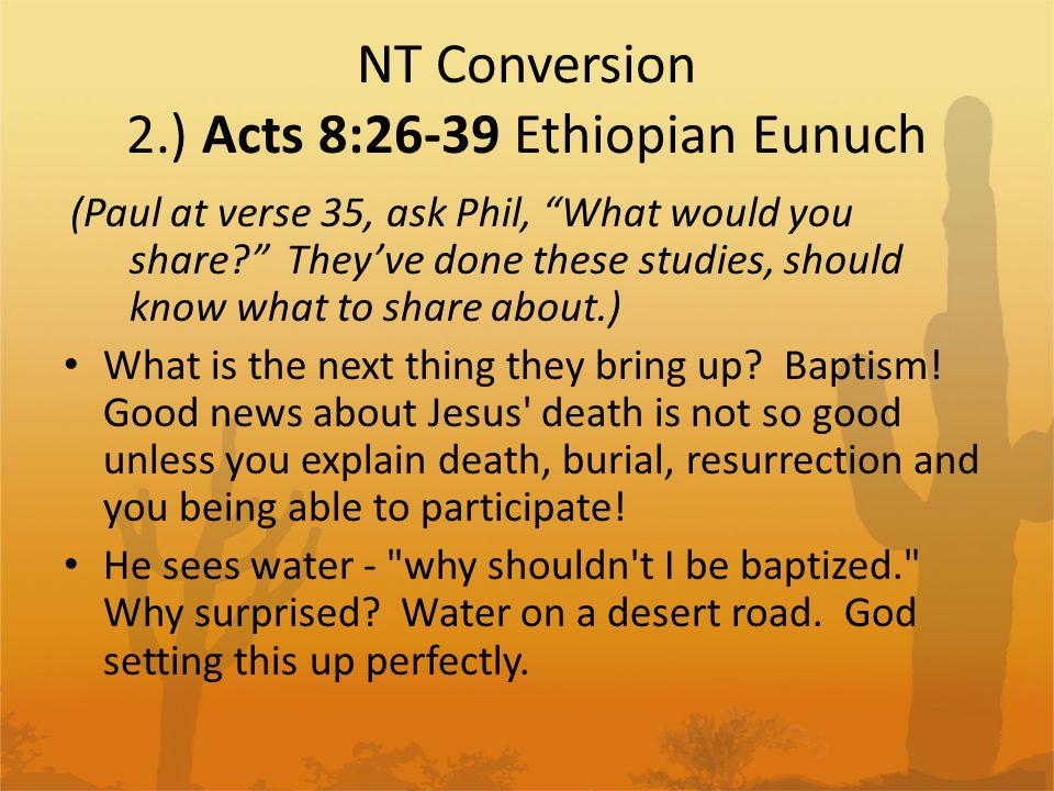NT Conversion 2.) Acts 8:26-39 Ethiopian Eunuch
