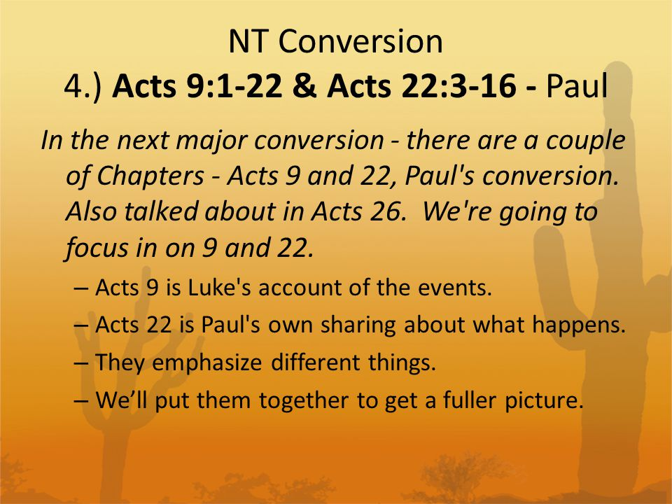 NT Conversion 4.) Acts 9:1-22 & Acts 22:3-16 - Paul