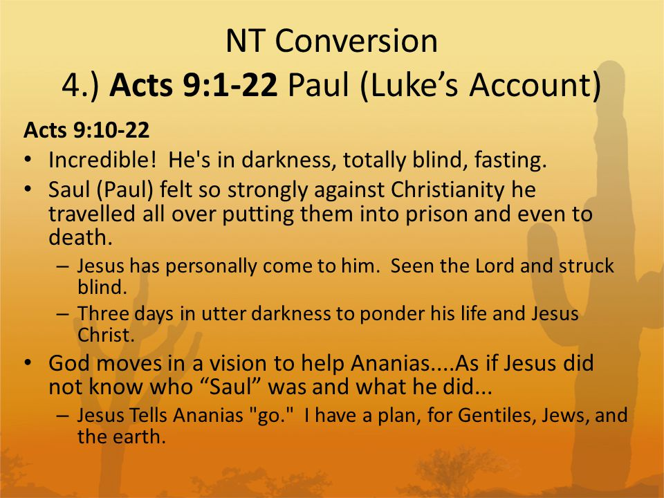 NT Conversion 4.) Acts 9:1-22 Paul (Luke's Account)
