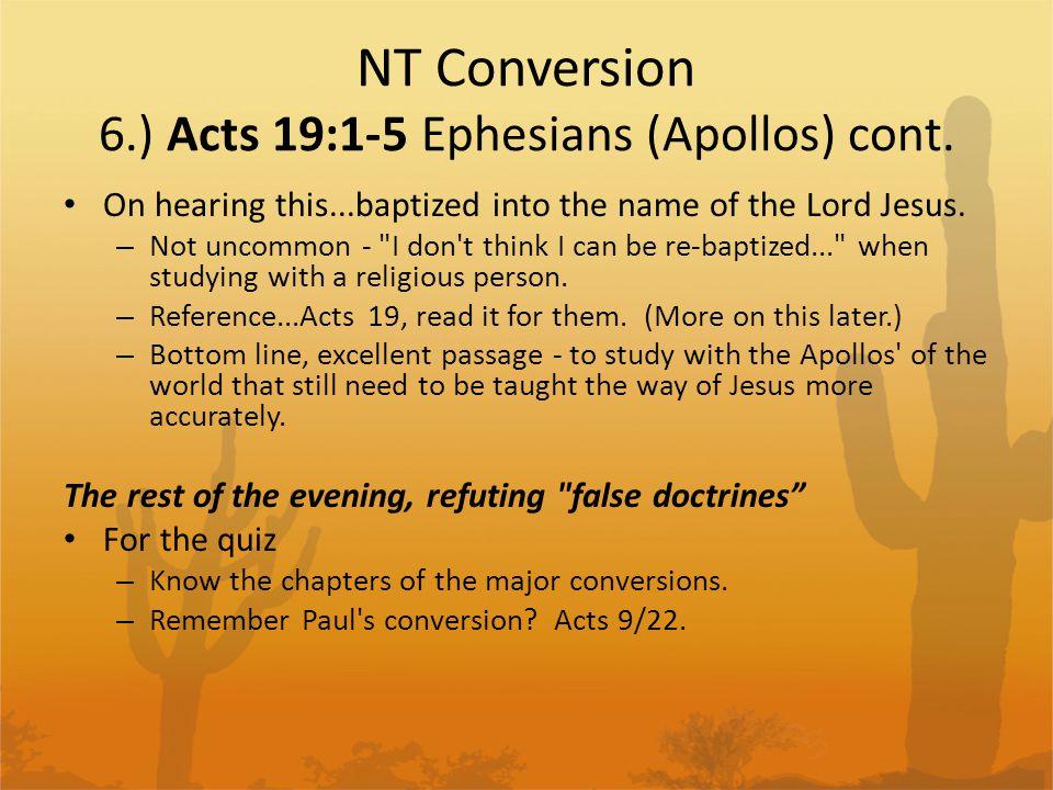NT Conversion 6.) Acts 19:1-5 Ephesians (Apollos) cont.