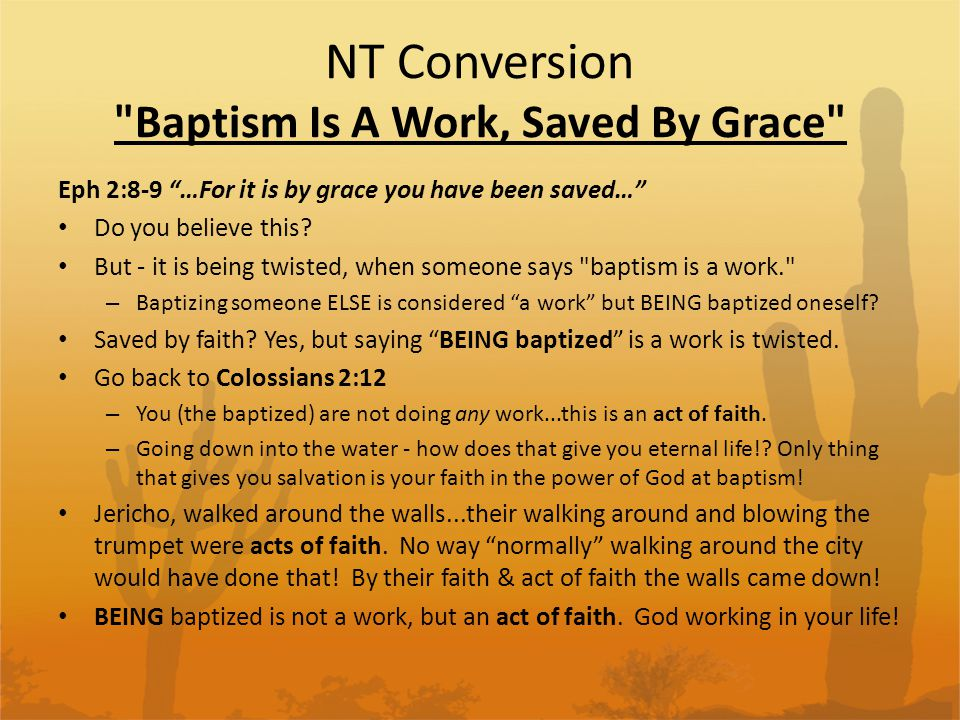 NT Conversion Baptism Is A Work, Saved By Grace