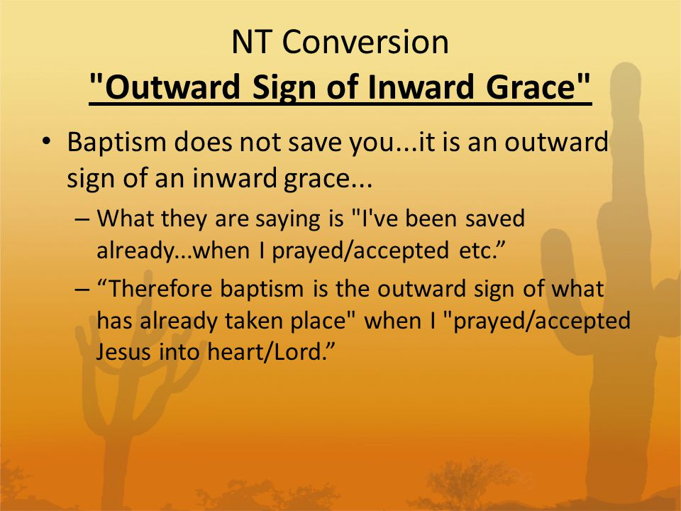 NT Conversion Outward Sign of Inward Grace