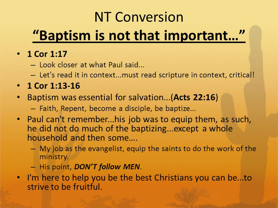 NT Conversion Baptism is not that important…