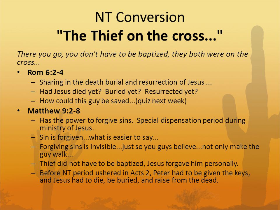 NT Conversion The Thief on the cross...