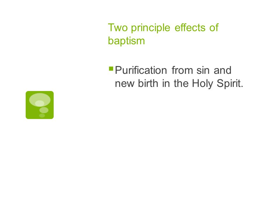 Two principle effects of baptism