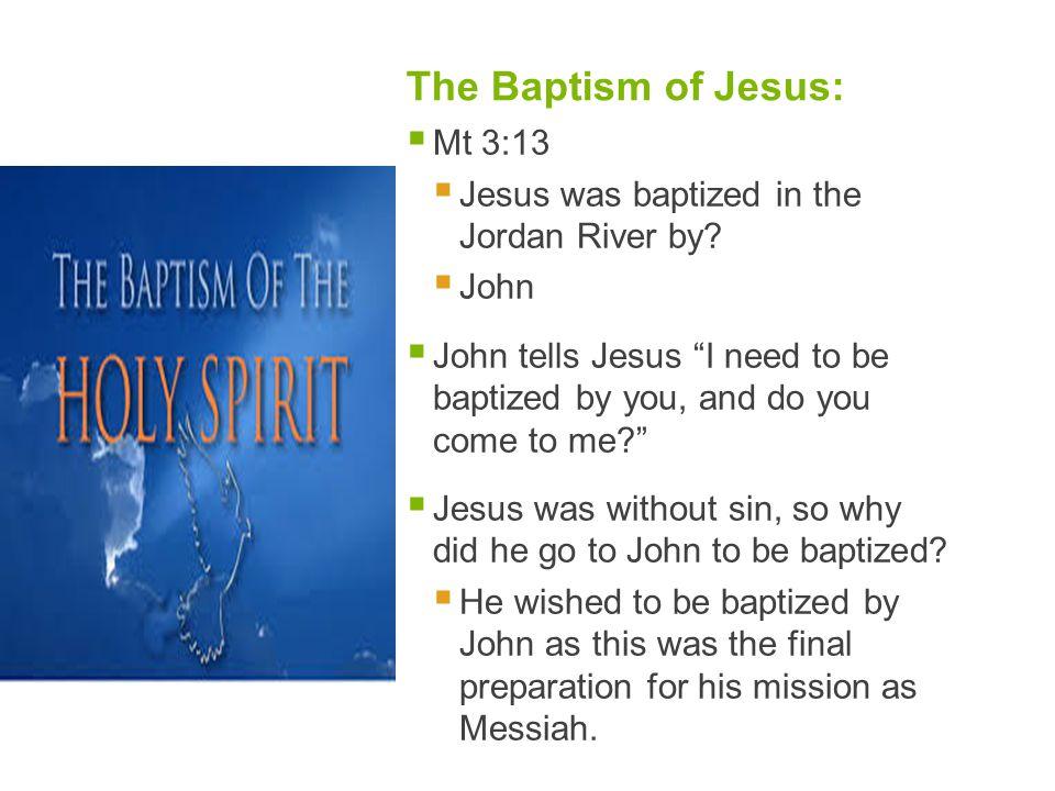 The Baptism of Jesus: Mt 3:13