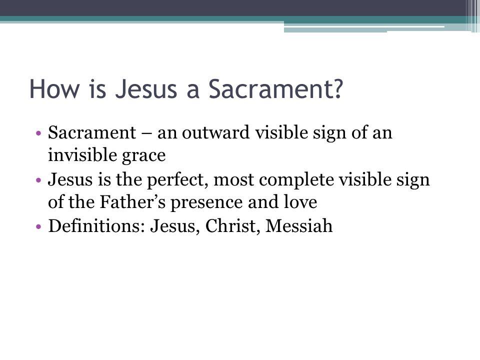 How is Jesus a Sacrament