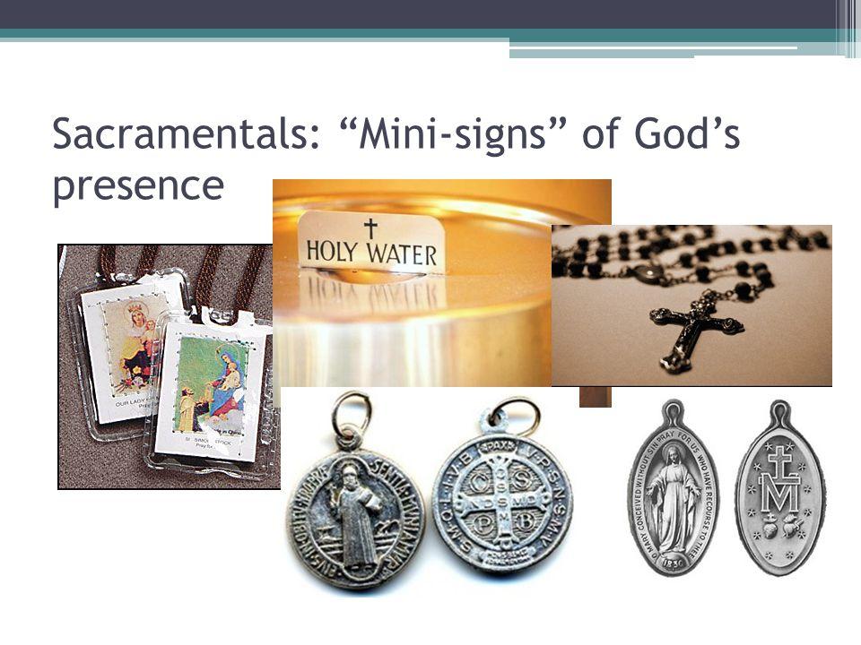 Sacramentals: Mini-signs of God's presence