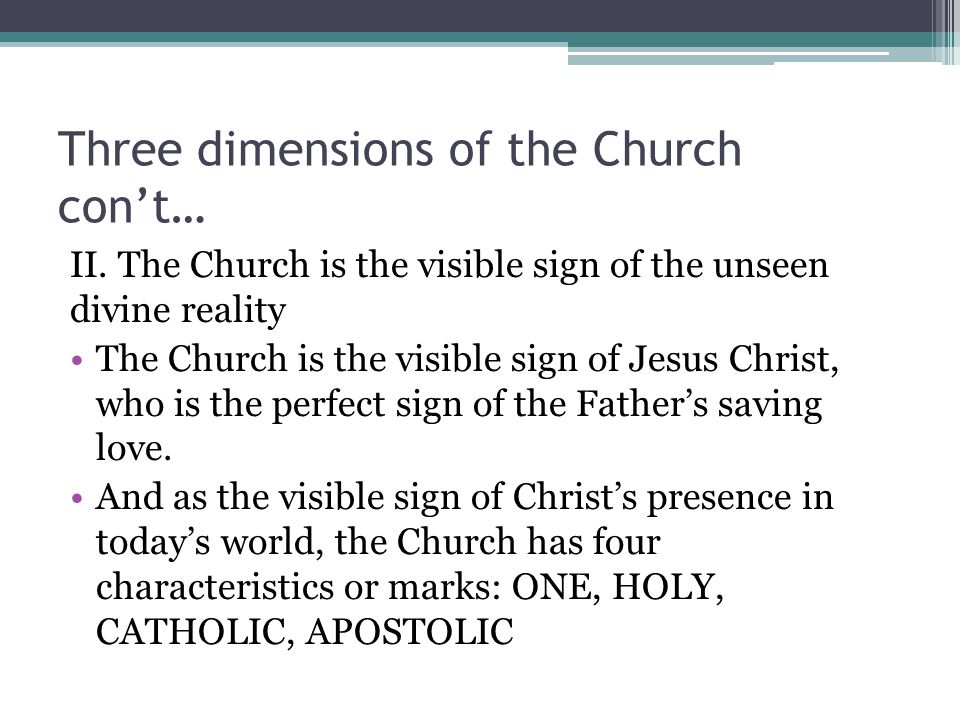 Three dimensions of the Church con't…