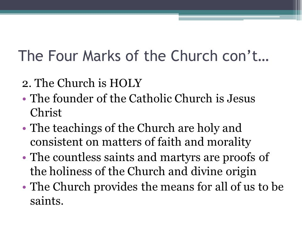 The Four Marks of the Church con't…