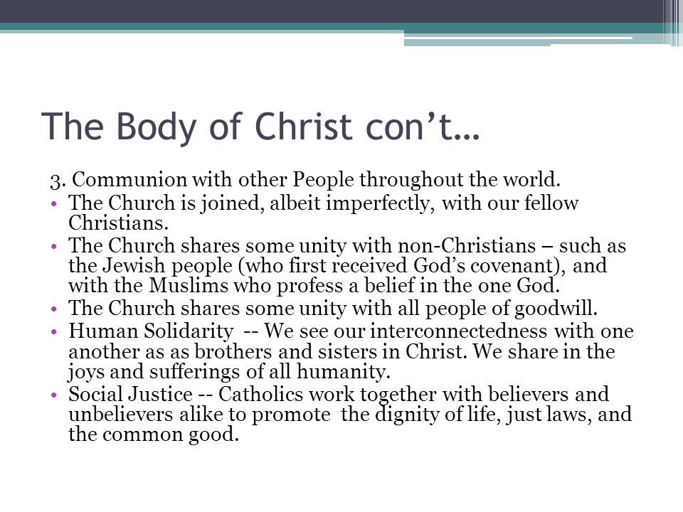 The Body of Christ con't…