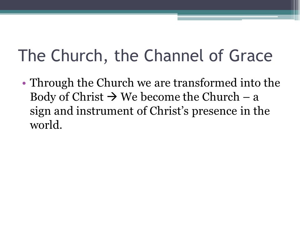 The Church, the Channel of Grace