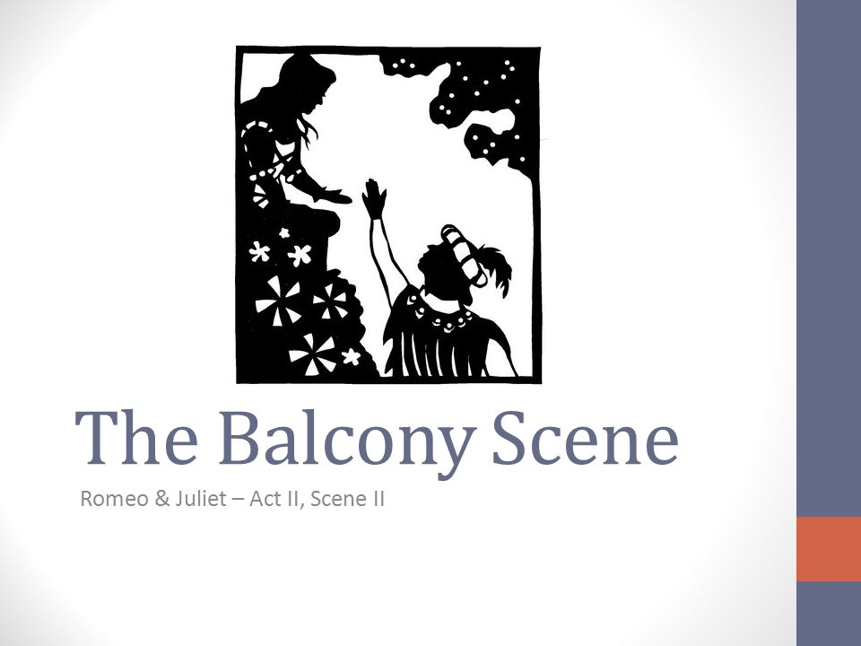 Romeo & Juliet – Act II, Scene II
