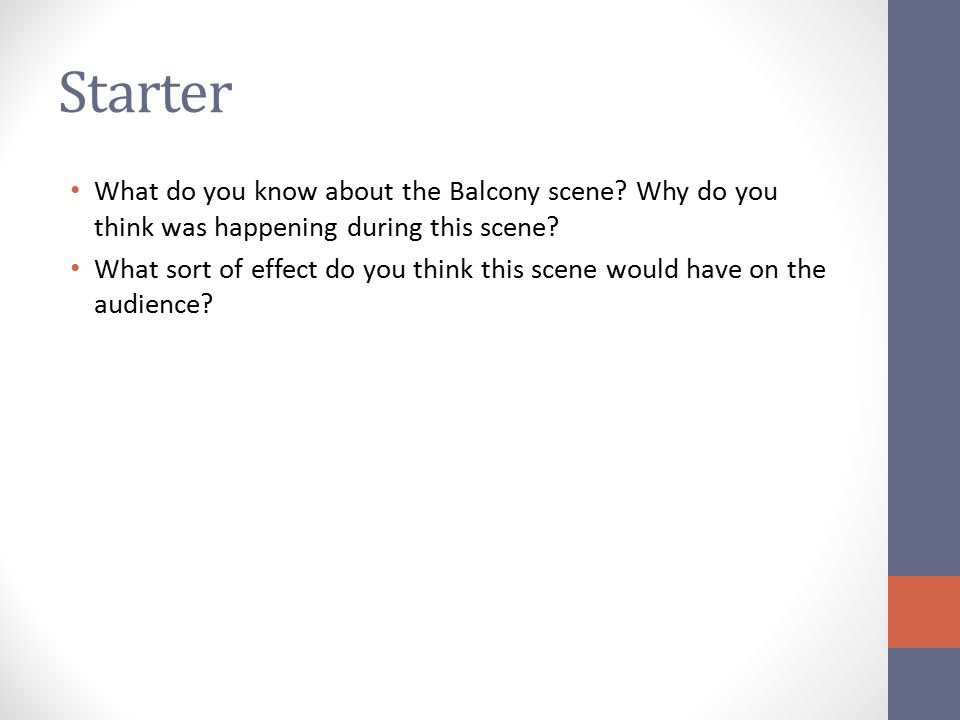 Starter What do you know about the Balcony scene Why do you think was happening during this scene
