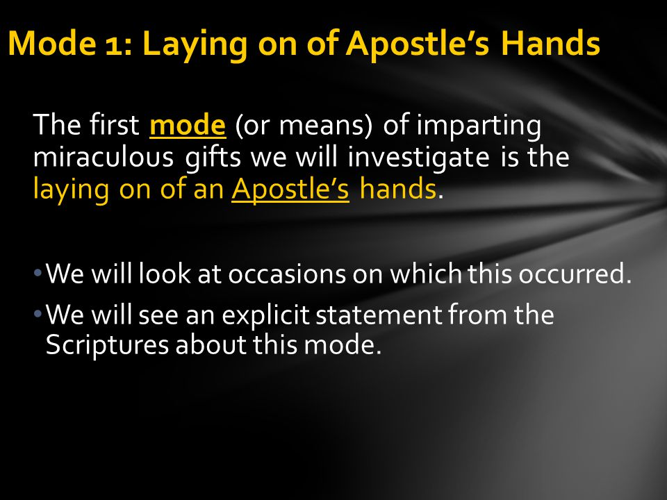 Mode 1: Laying on of Apostle's Hands