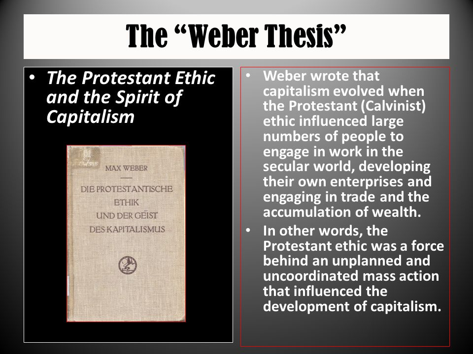 The Weber Thesis The Protestant Ethic and the Spirit of Capitalism