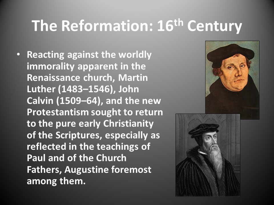 The Reformation: 16th Century