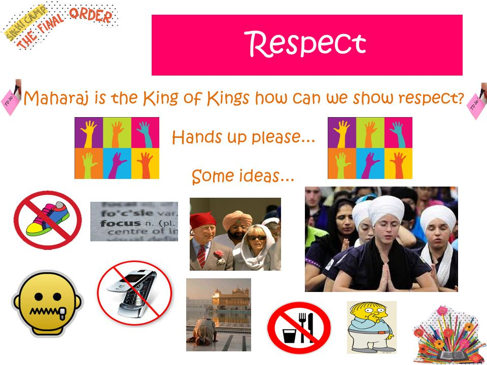 Maharaj is the King of Kings how can we show respect