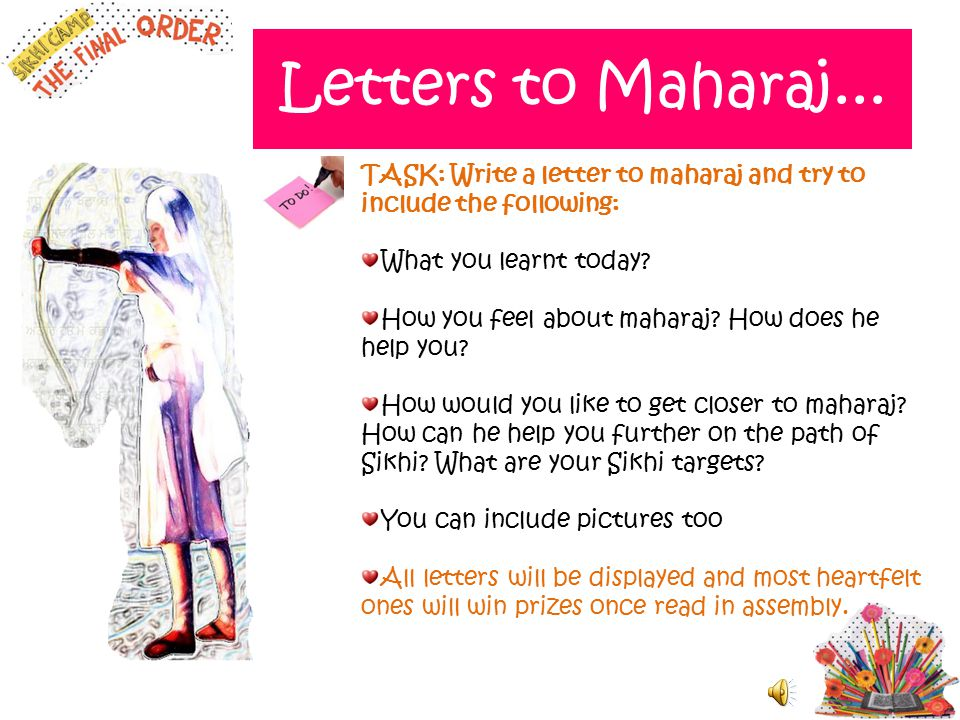 Letters to Maharaj... TASK: Write a letter to maharaj and try to include the following: What you learnt today