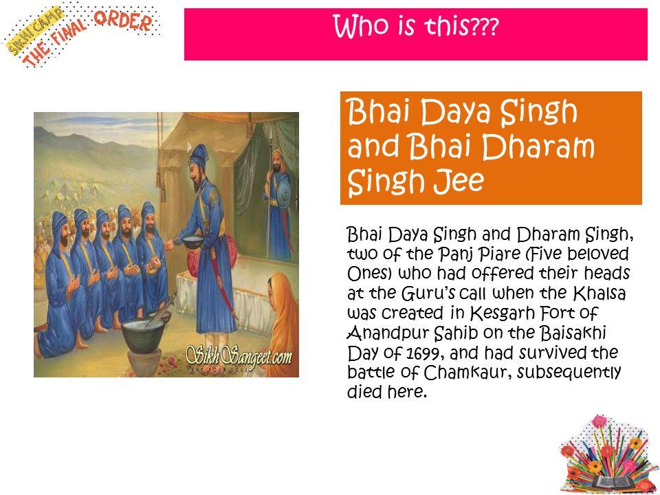 Bhai Daya Singh and Bhai Dharam Singh Jee
