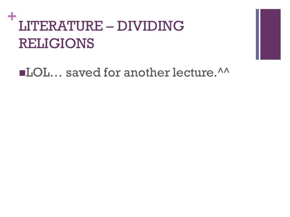 LITERATURE – DIVIDING RELIGIONS