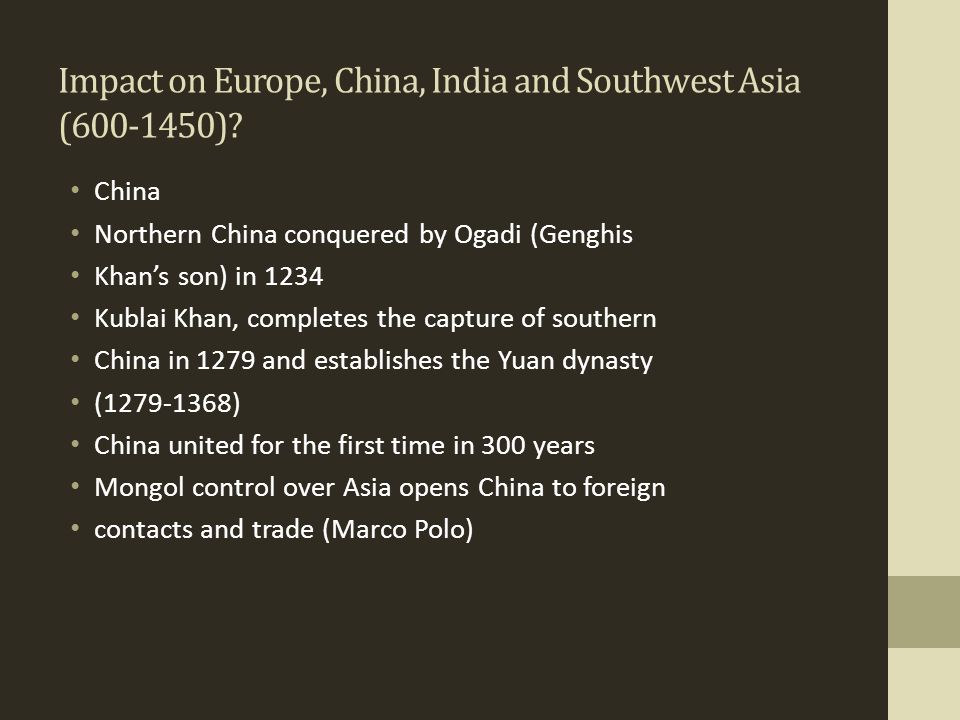 Impact on Europe, China, India and Southwest Asia (600-1450)