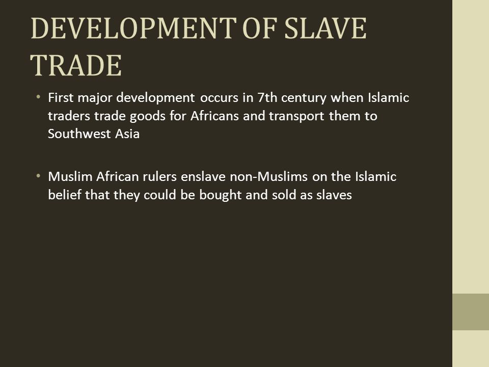 DEVELOPMENT OF SLAVE TRADE
