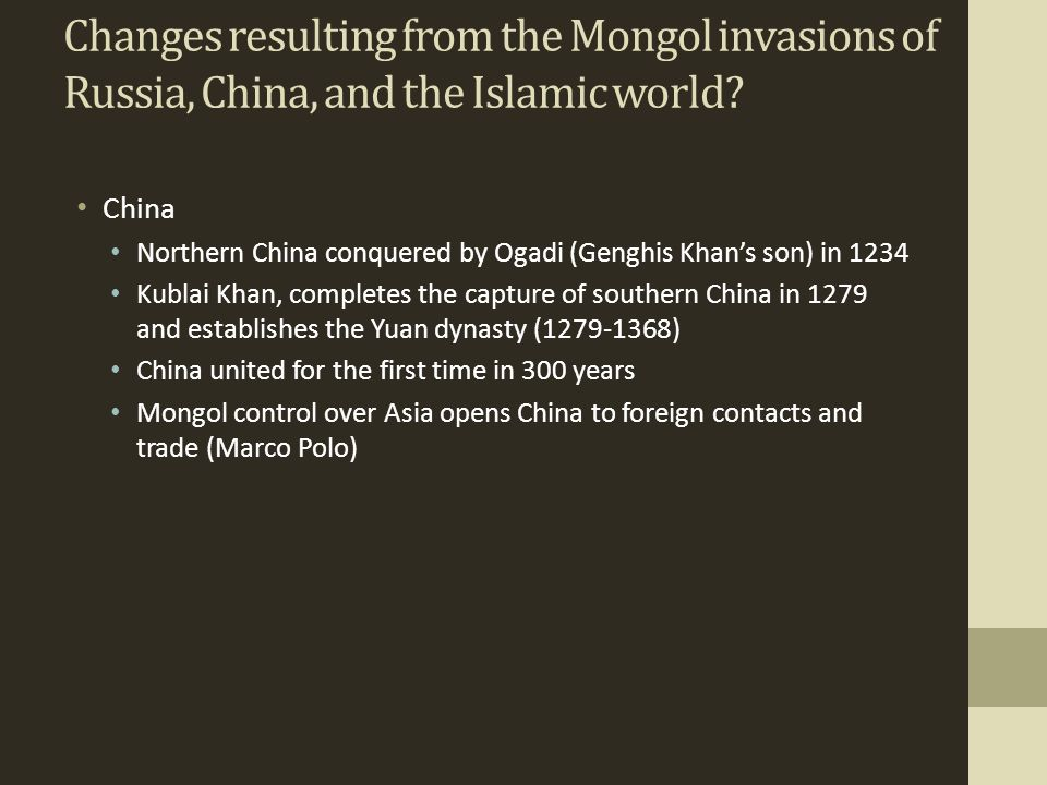 Changes resulting from the Mongol invasions of Russia, China, and the Islamic world