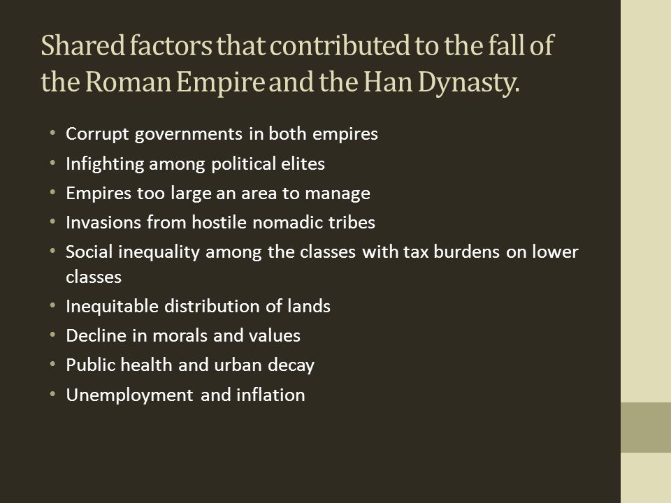 Shared factors that contributed to the fall of the Roman Empire and the Han Dynasty.