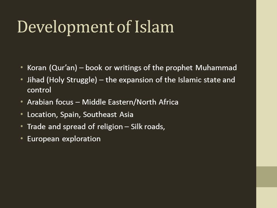 Development of Islam Koran (Qur'an) – book or writings of the prophet Muhammad.