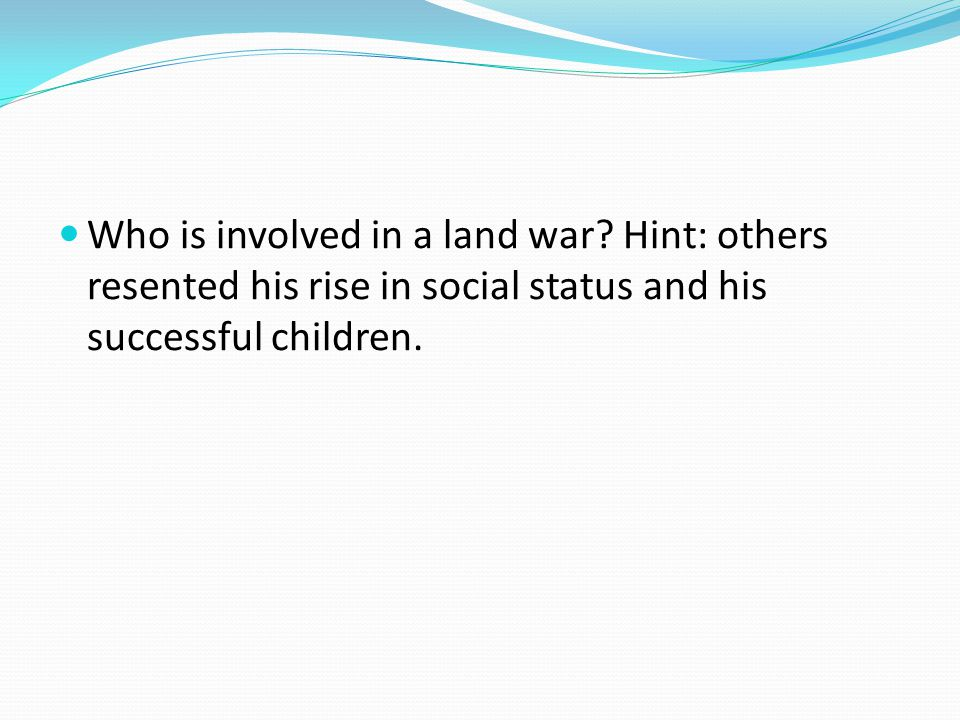 Who is involved in a land war
