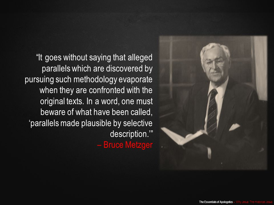 It goes without saying that alleged parallels which are discovered by pursuing such methodology evaporate when they are confronted with the original texts. In a word, one must beware of what have been called, 'parallels made plausible by selective description.'