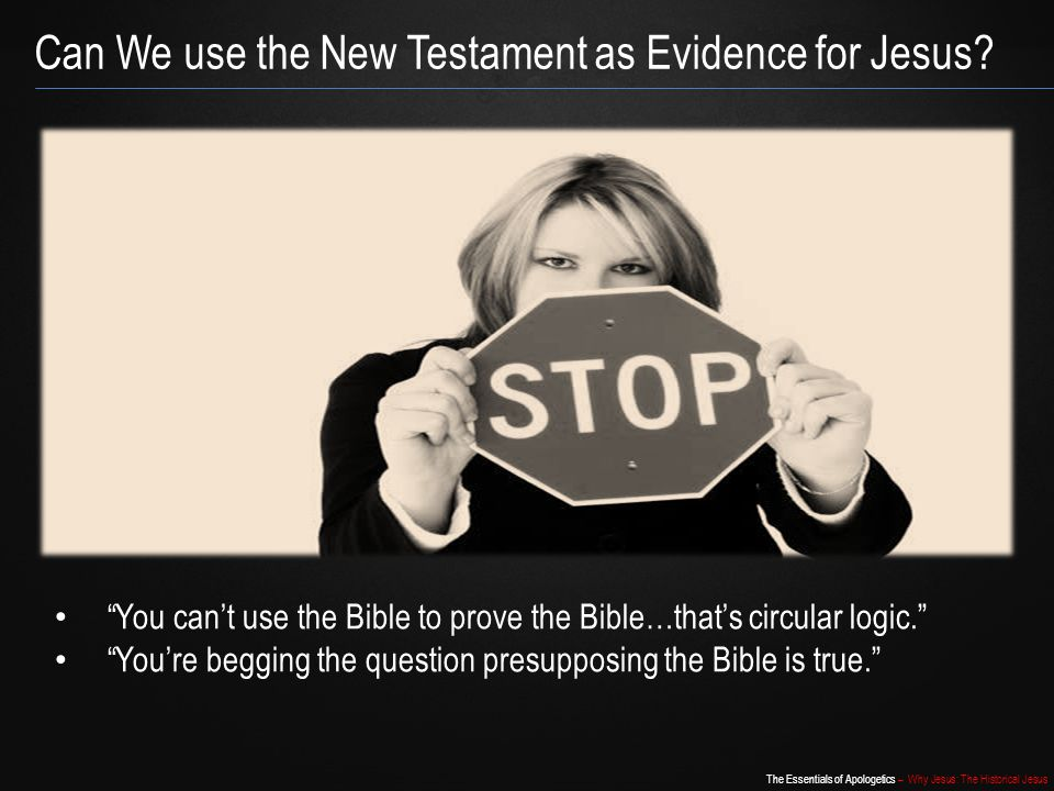 Can We use the New Testament as Evidence for Jesus