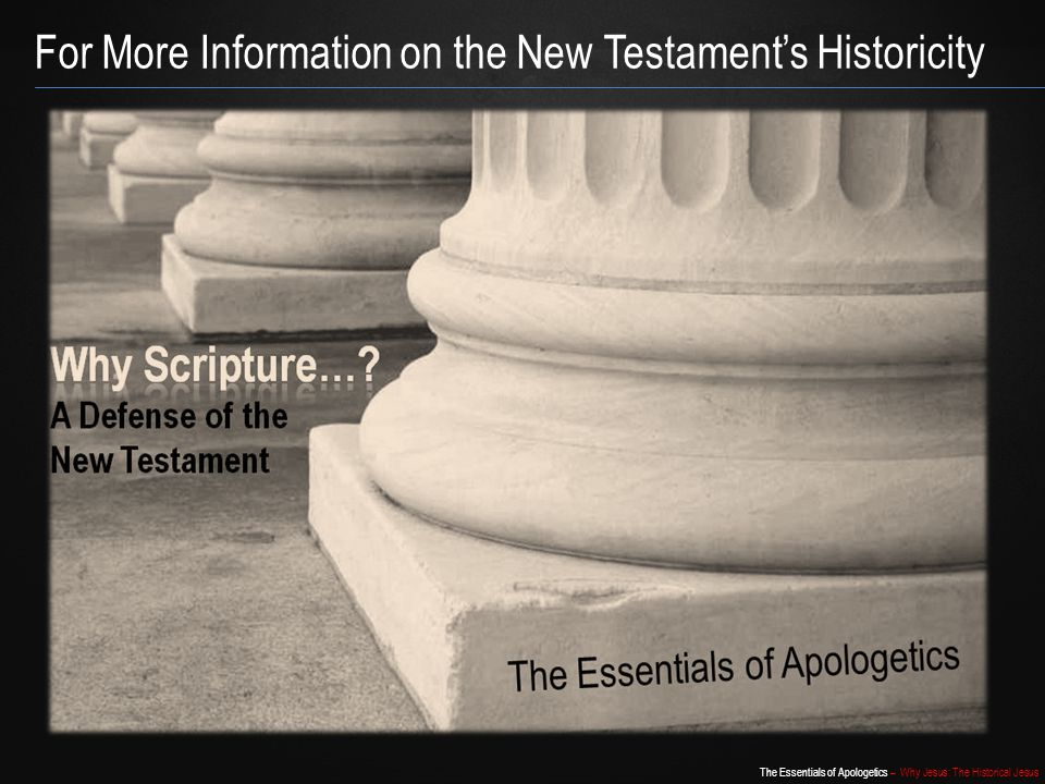 For More Information on the New Testament's Historicity