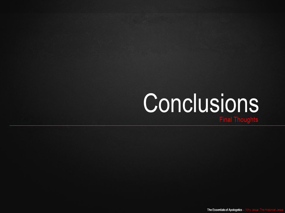 Conclusions Final Thoughts