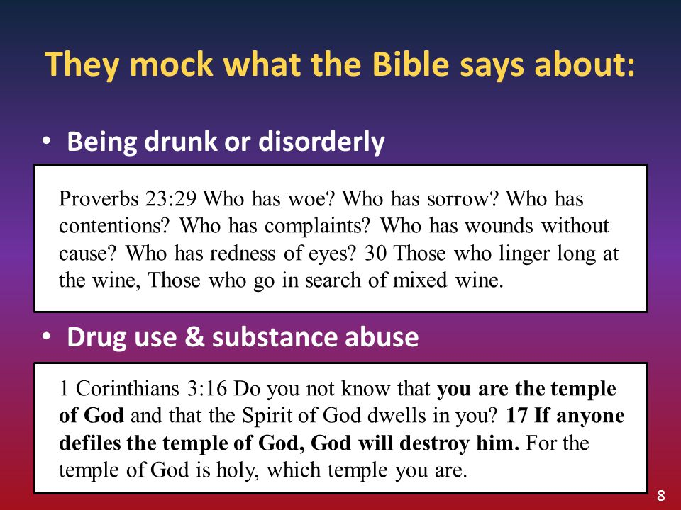 They mock what the Bible says about:
