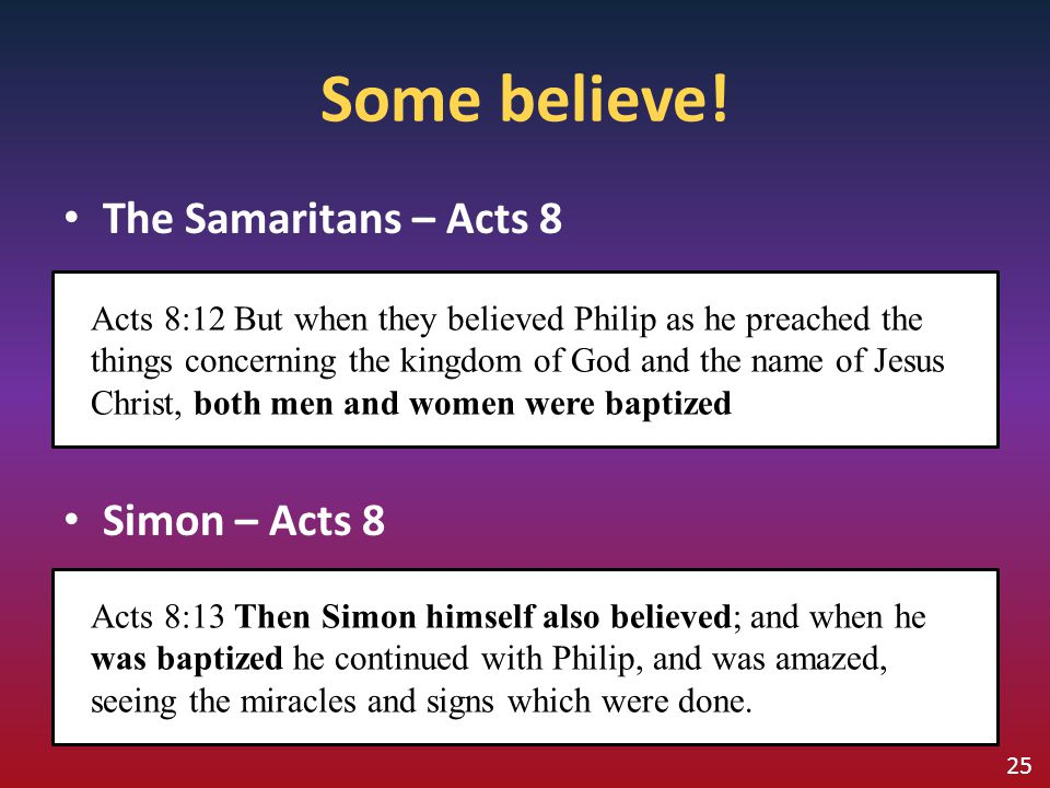 Some believe! The Samaritans – Acts 8 Simon – Acts 8