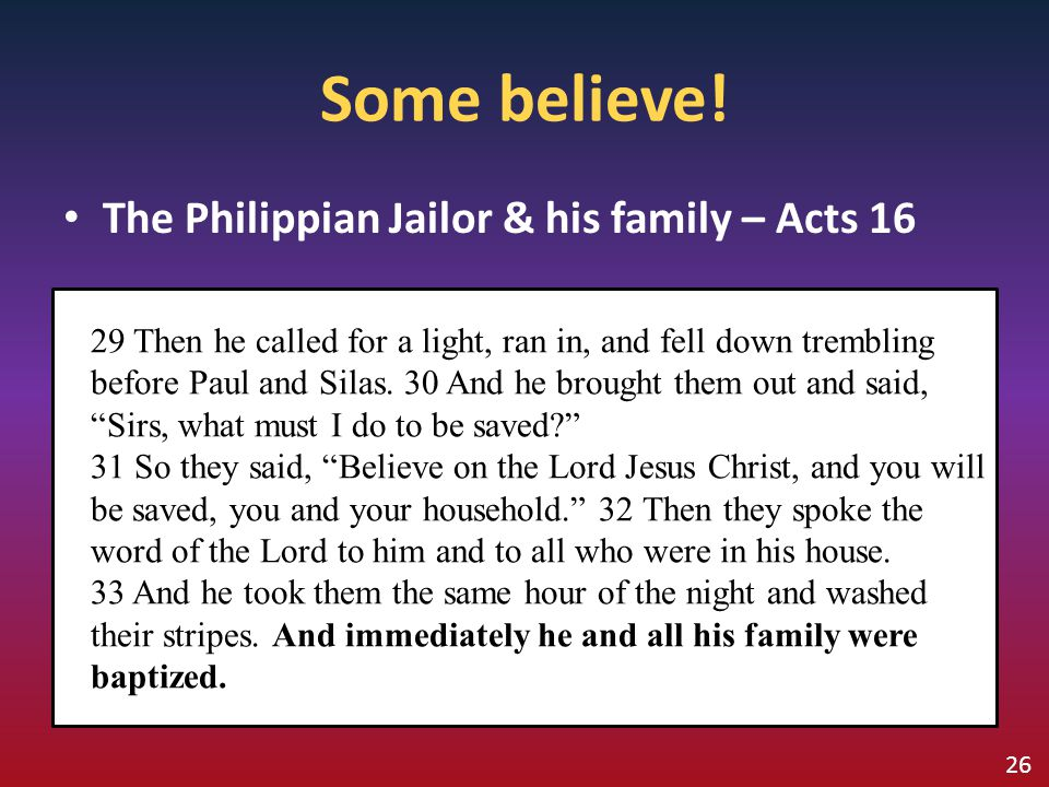 Some believe! The Philippian Jailor & his family – Acts 16